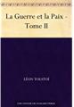 Couverture La Guerre et la Paix / Guerre et paix (2 tomes), tome 2 Editions Ebooks libres et gratuits 2011