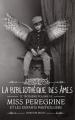 Couverture Miss Peregrine et les enfants particuliers, tome 3 : La bibliothèque des âmes Editions France loisirs 2017