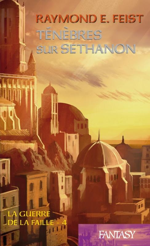 Couverture Les Chroniques de Krondor / La Guerre de la faille, tome 4 : Ténèbres sur Sethanon