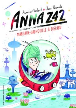Couverture Anna Z42, tome 1 : Margaux-Grenouille a disparu