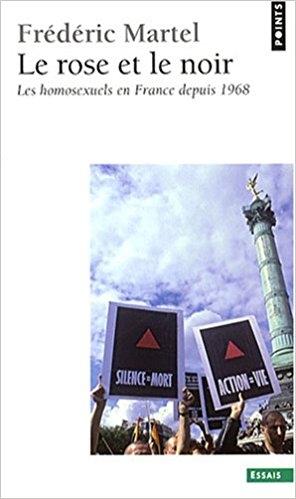 Couverture Le Rose et le Noir : Les homosexuels en France depuis 1968