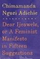 Couverture Chère Ijeawele, : Un manifeste pour une éducation féministe Editions Knopf 2017