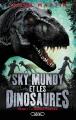 Couverture Sky Mundy et les dinosaures, tome 1 : L'arche perdue Editions Michel Lafon (Jeunesse) 2017