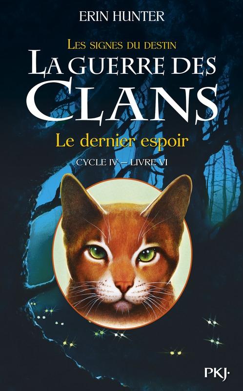 Couverture La guerre des clans, cycle 4 : Les signes du destin, tome 6 : Le dernier espoir