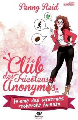 Couverture Le club des tricoteuses anonymes, tome 1 : Femme des cavernes recherche humain