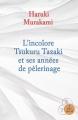 Couverture L'incolore Tsukuru Tazaki et ses années de pèlerinage Editions A vue d'oeil (16-17) 2015