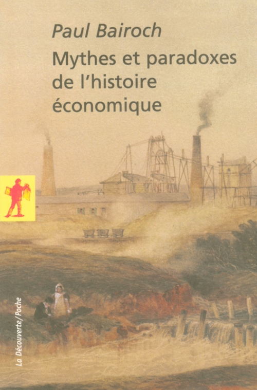Couverture Mythes et paradoxes de l'histoire économique
