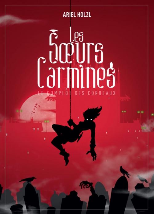 Les soeurs Carmines, tome 1 : Le complot des corbeaux d'Ariel Holzl aux éditions Mnémos