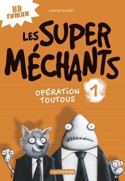 Couverture Les super méchants, tome 1 : Opération toutous