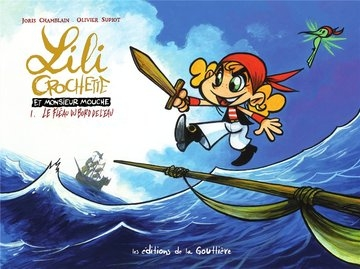Couverture Lili Crochette et monsieur Mouche, tome 1 : Le fléau du bord de l'eau