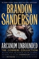 Couverture Arcanum Unbounded: The Cosmere Collection Editions Tor Books (Fantasy) 2016