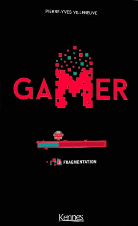 Couverture Gamer, tome 3 : Fragmentation