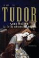 Couverture La Dynastie Tudor T.02 Anne Boleyn Editions Les Editeurs Réunis 2010