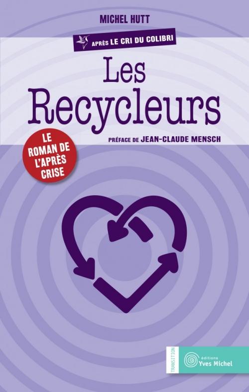 Couverture Le cri du colibri, tome 2 : Les recycleurs