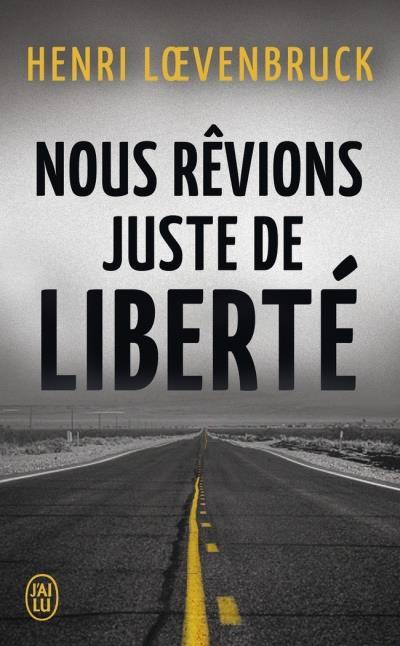 Couverture Nous rêvions juste de liberté