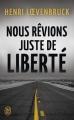 Couverture Nous rêvions juste de liberté Editions J'ai Lu (Thriller) 2017