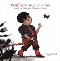 Couverture Petit ogre veut un chien Editions La Poule qui Pond 2014