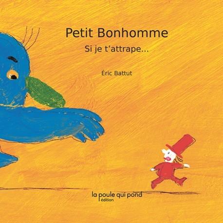 Couverture Petit Bonhomme : Si je t'attrape...