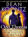 Couverture Odd Thomas, tome 6,5 : You Are Destined To Be Together Forever Editions Bantam Books 2014