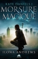 Couverture Kate Daniels, tome 1 : Morsure magique Editions MxM Bookmark 2017