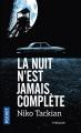 Couverture La nuit n'est jamais complète Editions Pocket (Thriller) 2017