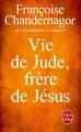 Couverture Vie de Jude, frère de Jésus Editions Le Livre de Poche 2017