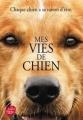 Couverture Mes vies de chien (roman pour les humains) / Mes vies de chien Editions Le Livre de Poche (Jeunesse) 2017