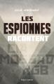 Couverture Les espionnes racontent Editions Robert Laffont 2017