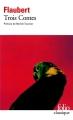 Couverture Trois contes Editions Folio  (Classique) 2013