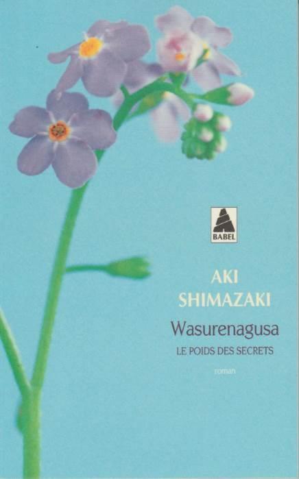 Couverture Le poids des secrets, tome 4 : Wasurenagusa