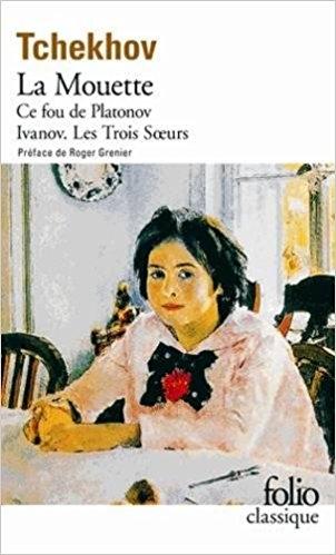 Couverture Théâtre complet, tome 1 :  La mouette, Ce fou de Platonov, Ivanov, Les trois soeurs