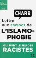Couverture Lettre aux escrocs de l'islamophobie qui font le jeu des racistes Editions Librio (Idées) 2017