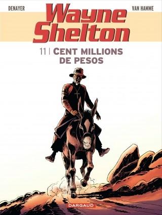 Couverture Wayne Shelton, tome 11 : Cent millions de pesos