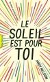 Couverture Le soleil est pour toi Editions Gallimard  (Pôle fiction) 2017
