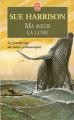 Couverture Ma soeur la lune Editions Le Livre de Poche 1999