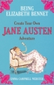 Couverture Being Elizabeth Bennet : Create Your Own Jane Austen Adventure Editions Atlantic Books 2008