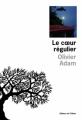 Couverture Le coeur régulier Editions de l'Olivier 2010