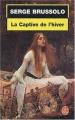 Couverture La Captive de l'hiver Editions Le Livre de Poche 2001