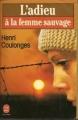 Couverture L'adieu à la femme sauvage Editions Le Livre de Poche 1979