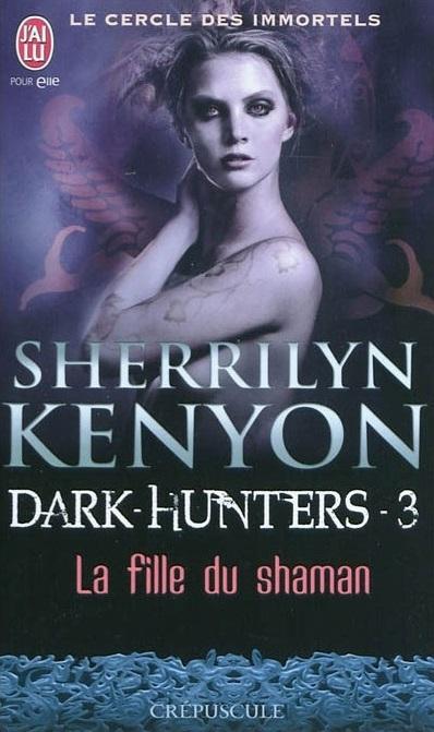Couverture Le cercle des immortels : Dark-hunters, tome 03 : La fille du shaman