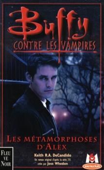 Couverture Buffy contre les vampires, tome 08 : Les Métamorphoses d'Alex, partie 1
