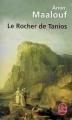 Couverture Le Rocher de Tanios Editions Le Livre de Poche 2007