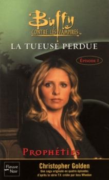 Couverture Buffy contre les vampires, tome 25 : La Tueuse Perdue, partie 1 : Prophéties