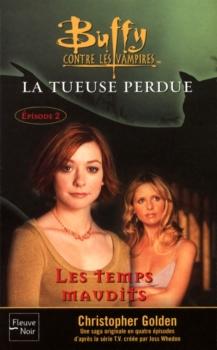 Couverture Buffy contre les vampires, tome 26 : La Tueuse Perdue, partie 2 : Les Temps Maudits