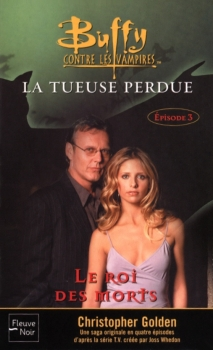 Couverture Buffy contre les vampires, tome 27 : La Tueuse Perdue, partie 3 : Le Roi des Morts