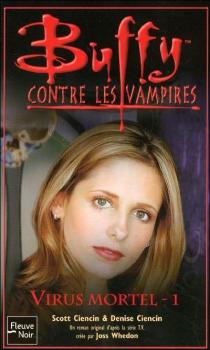 Couverture Buffy contre les vampires, tome 47 : Virus Mortel, partie 1