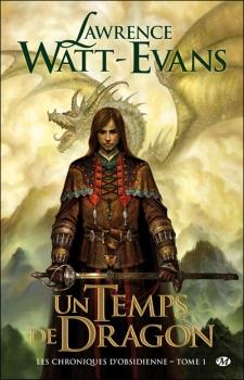 Couverture Les chroniques d'obsidienne, tome 1 : Un temps de dragon