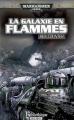 Couverture L'Hérésie d'Horus, tome 03 : La galaxie en flammes Editions Bibliothèque interdite (Warhammer 40,000) 2007