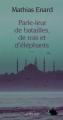 Couverture Parle-leur de batailles, de rois et d'éléphants Editions Actes Sud 2010