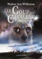Couverture Le Coup du Cavalier Editions L'Atalante (La Dentelle du cygne) 2010